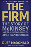 img - for Duff McDonald: The Firm : The Story of McKinsey and Its Secret Influence on American Business (Hardcover); 2013 Edition book / textbook / text book