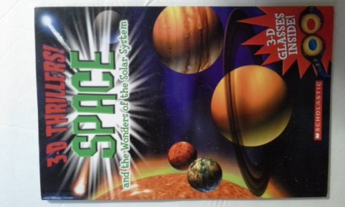 3-D Thrillers! Space and the Wonders of the Solar System