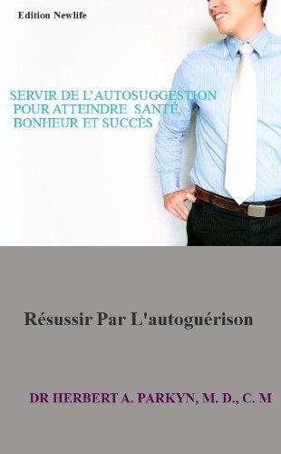 Couverture du livre SERVIR DE L'AUTOSUGGESTION POUR ATTEINDRE SANTÉ, BONHEUR ET SUCCÈS