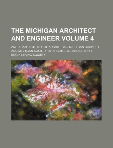 The Michigan architect and engineer Volume 4