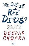 ¿De Que Se Rie Dios? (Spanish Edition) (0307393208) by Chopra, Deepak