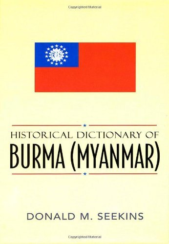 Historical Dictionary of Burma (Myanmar) (Historical Dictionaries of Asia, Oceania, and the Middle East)