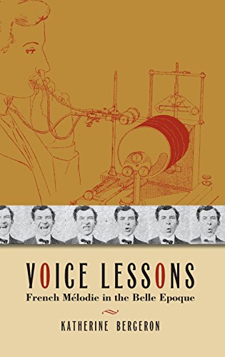 Voice Lessons: French Melodie in the Belle Epoque (New Cultural History of Music)