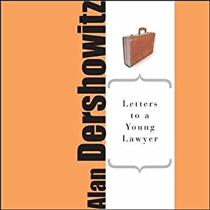 Letters to a Young Lawyer | [Alan M. Dershowitz]
