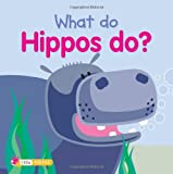 What Do Hippos Do? (What Do Animals Do?)