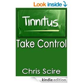 Tinnitus: Take Control (Treatments That Aids Tinnitus Relief) (Hearing Aids Book 3)