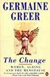 'THE CHANGE: WOMEN, AGEING AND THE MENOPAUSE' (0140126694) by GERMAINE GREER
