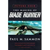 Future Noir: The Making of Blade Runnerby Paul M. Sammon