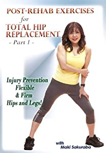 Post-rehab Exercises for Total Hip Replacement - Part 1