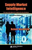img - for Supply Market Intelligence : A Managerial Handbook for Building Sourcing Strategies (Hardcover)--by Robert B. Handfield [2006 Edition] book / textbook / text book