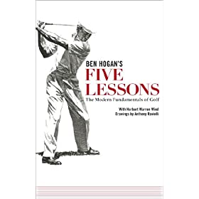 Ben Hogans Five Lessons the Modern Fundamentals of Golf Paperback: Fireside