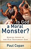 img - for Is God a Moral Monster? Publisher: Baker Books book / textbook / text book