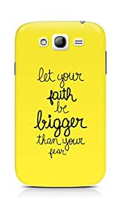 AMEZ let your faith be bigger than your fear Back Cover For Samsung Galaxy Grand Neo