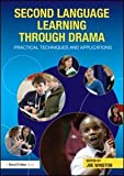 img - for Second Language Learning through Drama: Practical Techniques and Applications book / textbook / text book