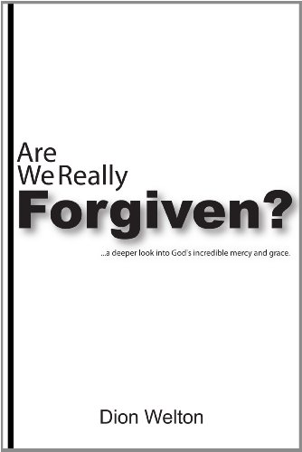 Are We Really Forgiven?, by Dion Welton