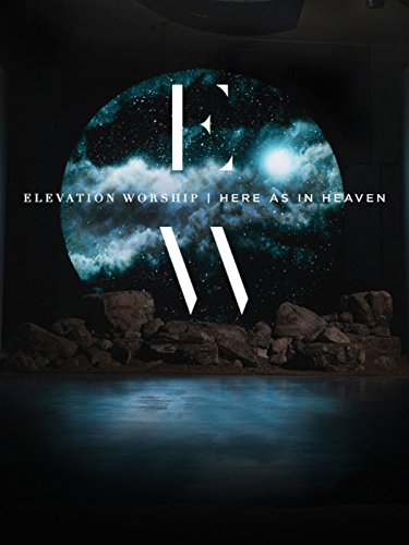 Elevation Worship: Here as in Heaven Live Concert Film