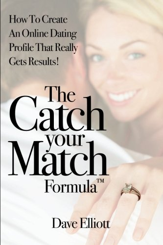 The Catch Your Match Formula: How To Create An Online Dating Profile That Really Gets Results! (Dating Profile compare prices)