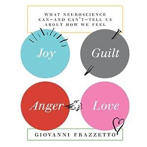Joy, Guilt, Anger, Love Audiobook