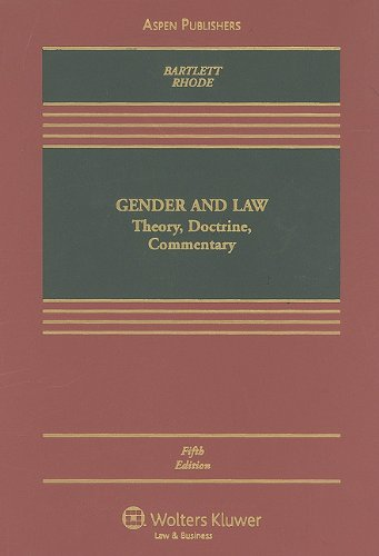Gender & Law: Theory, Doctrine, Commentary, Fifth...