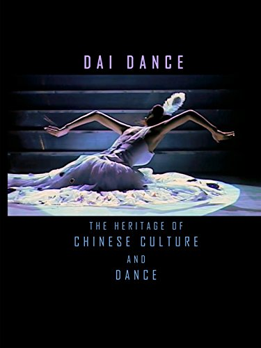 Dai Dance - The Heritage of Chinese Culture and Dance