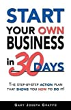 img - for [(Start Your Own Business in Thirty Days )] [Author: Gary Joseph Grappo] [Sep-1998] book / textbook / text book