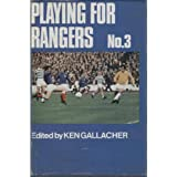 Playing for Rangers No. 3by Ken Gallacher