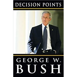Decision Points by Former President George W. Bush