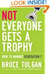 Not Everyone Gets A Trophy: How to Ma...