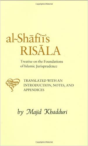 Al-Shafi'i's Risala: Treatise on the Foundations of Islamic Jurisprudence written by Muhammad ibn Idris al-Shafi%27I