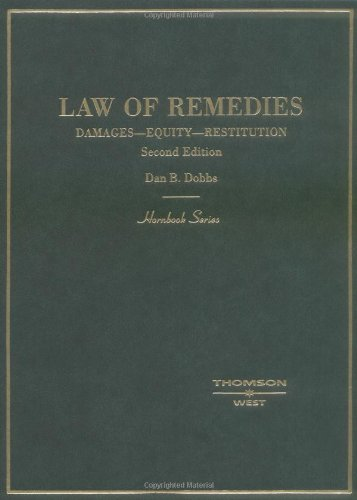 Dobbs' Law of Remedies: Damages - Equity - Restitution (Hornbook Series) (Hornbook Series Student Edition), Dan B. Dobbs