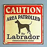 "Vintage Style Metal Sign ""Caution area patrolled by Labrador Communication Centre""by Originals"