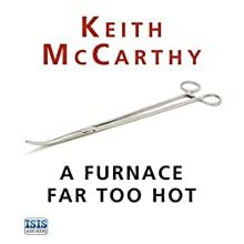 A Furnace Far Too Hot Audiobook by Keith McCarthy Narrated by Seán Barrett