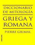 Dictionary of Greek & Roman Mythology: Diccionario de Mitologia Griega y Romana (078594964X) by Pierre Grimal