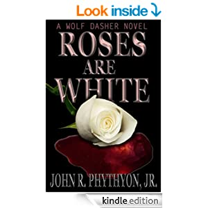 ROSES ARE WHITE (Wolf Dasher Book 3)