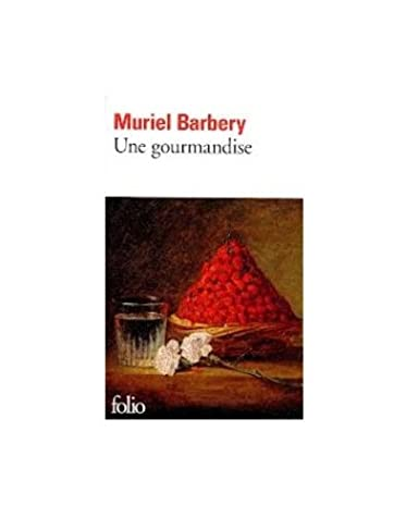 Une Gourmandise - Muriel Barbery