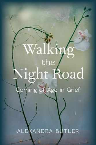 Walking the Night Road: Coming of Age in Grief