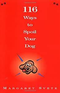 116 Ways To Spoil Your Dog from Hyperion