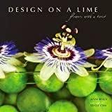 img - for Design on a Lime: Flowers with a Twist book / textbook / text book