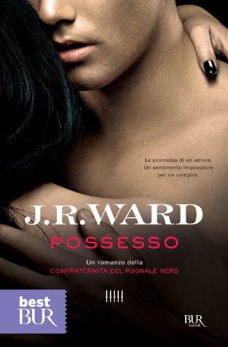 Possesso: Un romanzo della Confraternita del Pugnale nero: 5 (Best BUR)