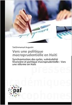 Download e-book Vers une politique macroprudentielle en Haiti: Synchronisation des cycles, vulnerabilite financiere et politique macroprudentielle : Vers une reforme en Haiti (French Edition)