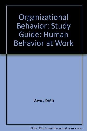 Organizational Behavior: Study Guide: Human Behavior at Work PDF