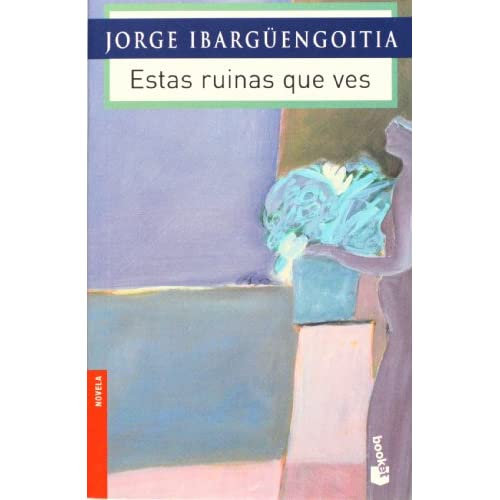 Estas ruinas que ves (Spanish Edition)