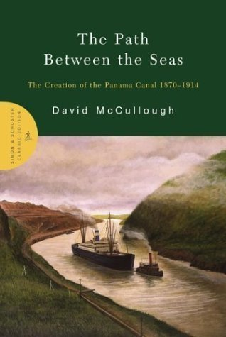 The Path Between the Seas: The Creation of the Panama Canal 1870-1914 by McCullough, David (2004) Hardcover PDF