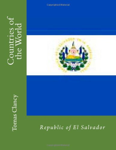 Countries of the World: Republic of El Salvador