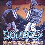 Back to the Primitive By Soulfly (2000-12-04)