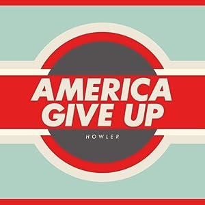 アメリカ・ギヴ・アップ