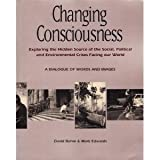 Changing Consciousness: Exploring the Hidden Source of the Social, Political, and Environmental Crises Facing Our World (0062500724) by Bohm, David