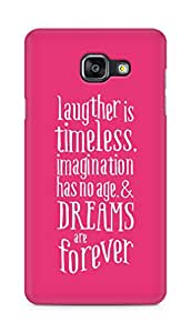 AMEZ laughter is timeless imagination has no age and dreams are forever Back Cover For Samsung Galaxy A5 (2016 EDITION)