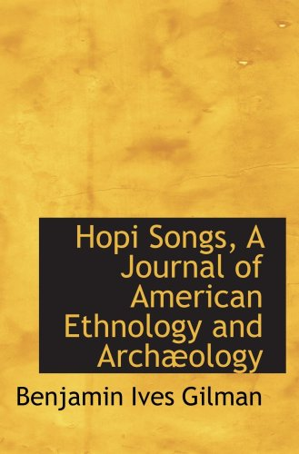 Hopi Songs, A Journal of American Ethnology and Archæology