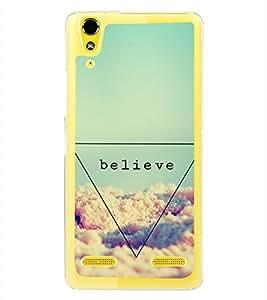 Believe 2D Hard Polycarbonate Designer Back Case Cover for Lenovo A6000 Plus :: Lenovo A6000+ :: Lenovo A6000